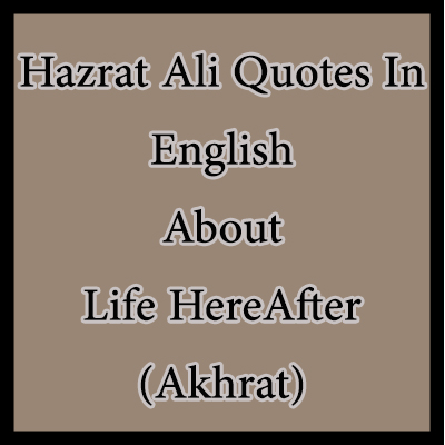 hazrat Ali quotes in english life hereafter