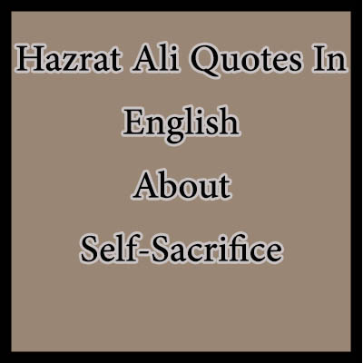 self sacrifice hazrat ali quotes