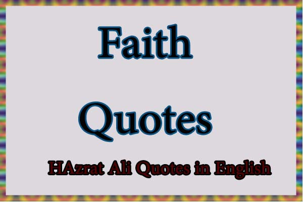 faith quotes of hazrat Ali