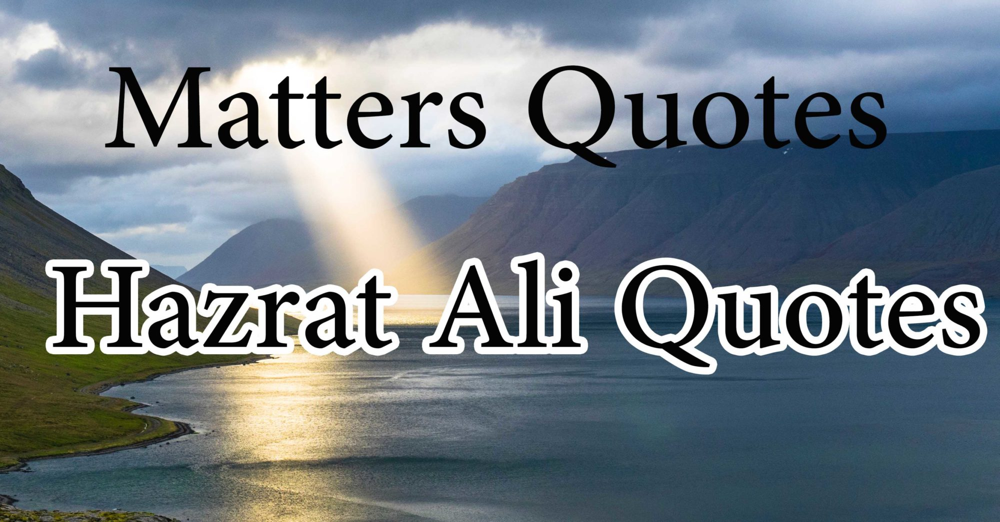 matters quotes hazrat ali quotes in english